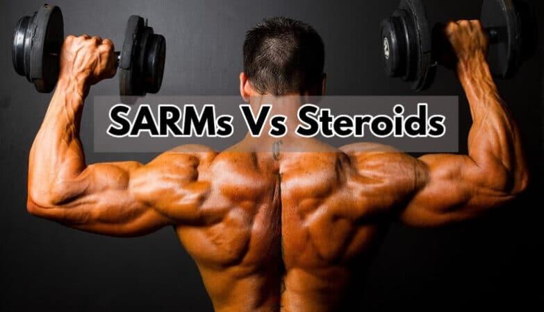 SARMs Vs Steroids