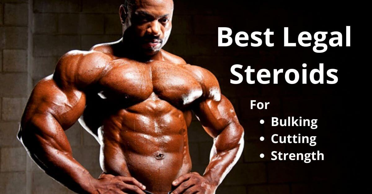 Best Legal Steroids for Bulking, Cutting and Strength
